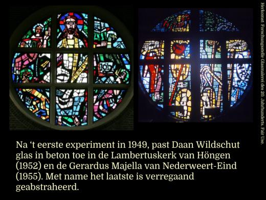 Daan Wildschut, glas in beton in de Lambertuskerk van Höngen (1952) en de Gerardus Majella van Nederweert-Eind (1955)