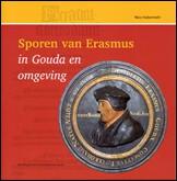 Boekje 'Sporen van Erasmus in Gouda en omgeving'